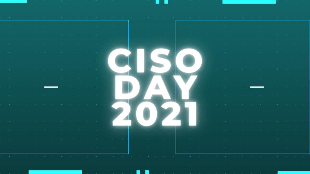 Los 5 principales retos de los CISOS extraídos del evento CISO Day 2021 6